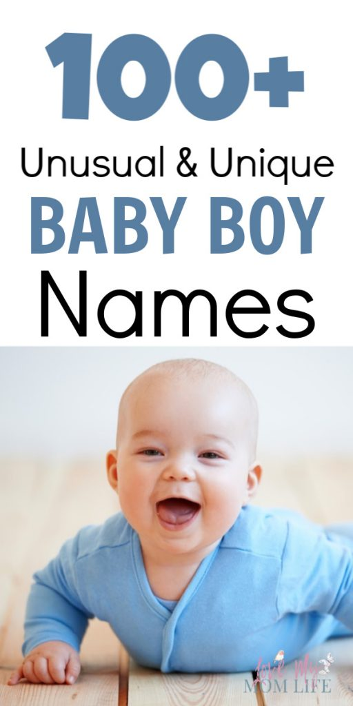 Pinterest image with picture of baby boy smiling and the words 100+ Unusual & Unique Baby Boy Names