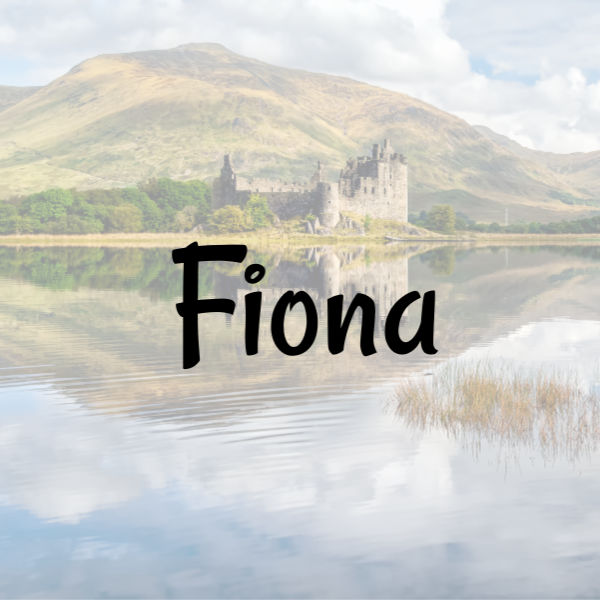 """Baby Girl Name """"Fiona"""" written on top of faded Scottish background image with lake and castle"""