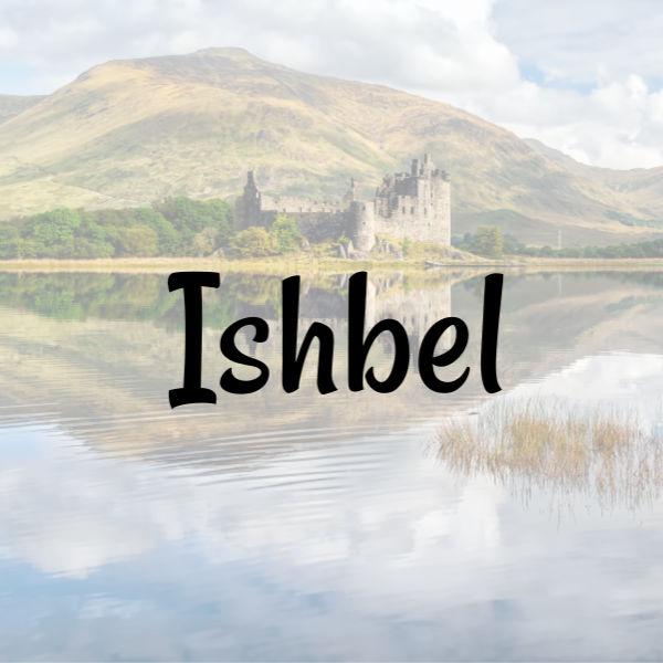 "Baby Name ""Ishbel"" over castle and lake Scottish background"
