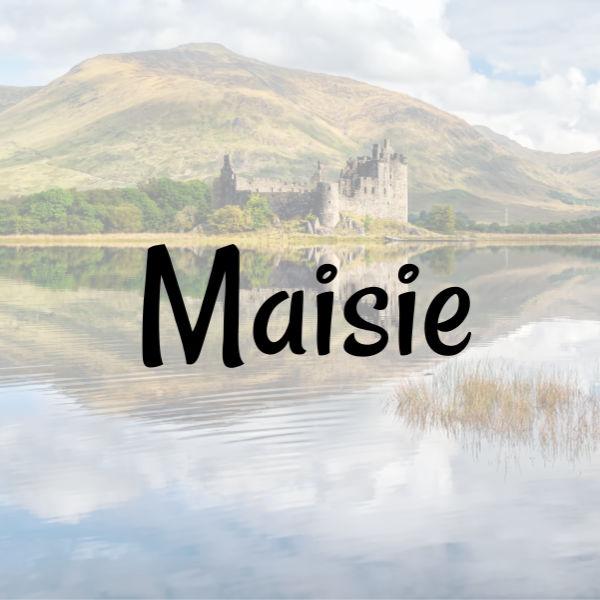 Maisie Scottish female name written over Scottish landscape with lake and castle.